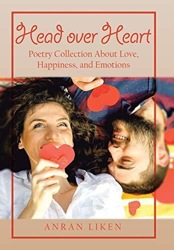 Head over Heart: Poetry Collection About Love, Happiness, and Emotions