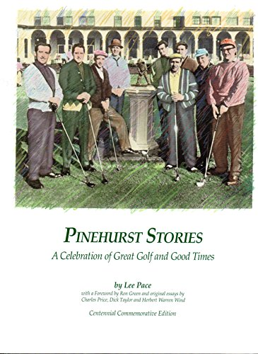 Pinehurst stories: A celebration of great golf and good times