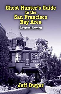 Ghost Hunter's Guide to the San Francisco Bay Area, 2nd Edition