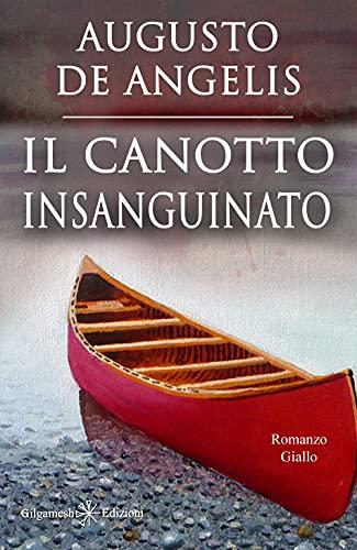 Il canotto insanguinato (Illustrato) : Un capolavoro del giallo classico