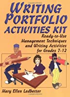 Writing Portfolio Activities Kit: Ready-to-Use Management Techniques and Writing Activities for Grades 7-12 (J-B Ed: Activities)