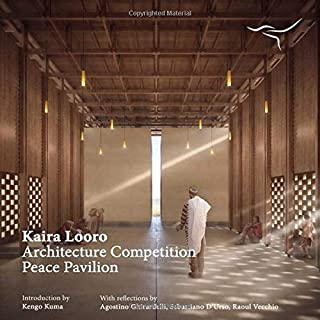 Kaira Looro Architecture Competition: Peace Pavilion