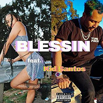 Blessin' (feat. Kid Santos)