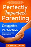Perfectly Imperfect Parenting - Connection Not Perfection