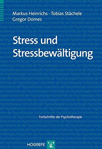 Stress und Stressbewältigung (Fortschritte der Psychotherapie / Manuale für die Praxis)