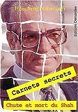 Carnets secrets - Chute et mort du Shah