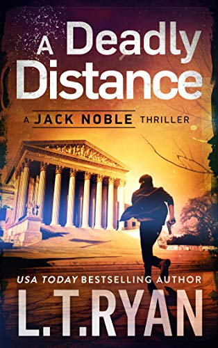 A Deadly Distance (Jack Noble Thriller Book 2) by [L.T. Ryan]