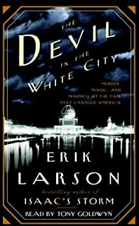 The Devil in the White City: Murder, Magic & Madness and the Fair that Changed America (Illinois)