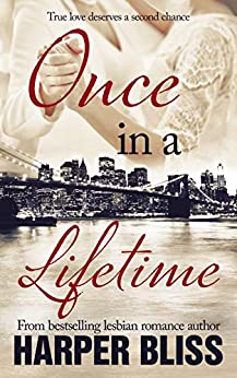 Once in a Lifetime by [Harper Bliss]