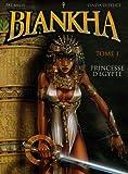 Biankha, Tome 1 - Princesse d'Egypte