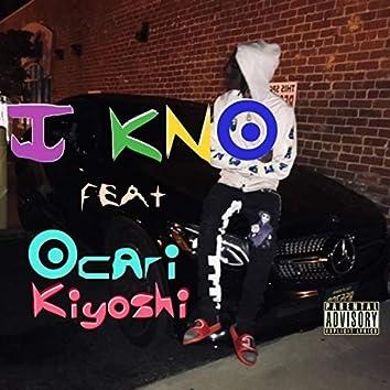 I Kno (feat. Ocari Kiyoshi)