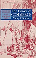 The Power of Commerce: Economy and Governance in the First British Empire