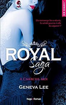 Royal Saga - tome 4 Cherche-moi (NEW ROMANCE) par [Geneva Lee, Claire Sarradel]