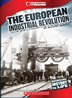 The European Industrial Revolution (Cornerstones of Freedom)