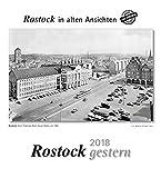 Rostock gestern 2018: Rostock in alten Ansichten