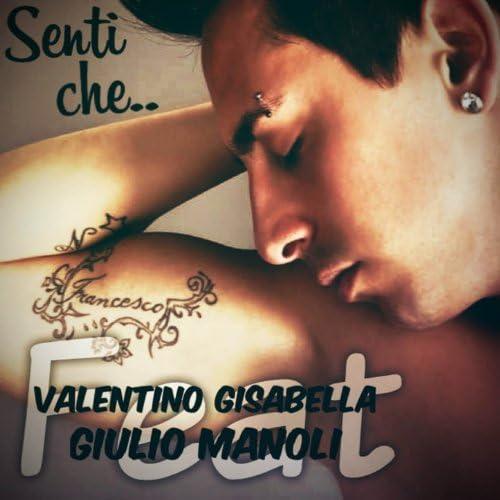Valentino Gisabella, Giulio Manoli