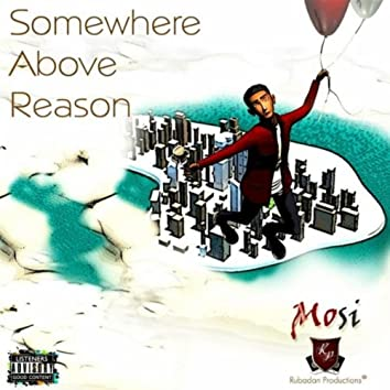 Somewhere Above Reason
