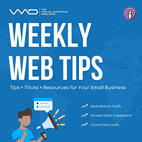 Weekly Web Tips Podcast Podcast By The Virtual Marketing Directors cover art