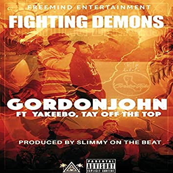 Fighting Demons (feat. Yakeebo & Tay Off The Top)