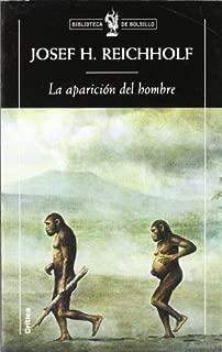 La Aparicion del Hombre (Biblioteca de Bolsillo) by Josef H. Reichholf (2003-03-06)