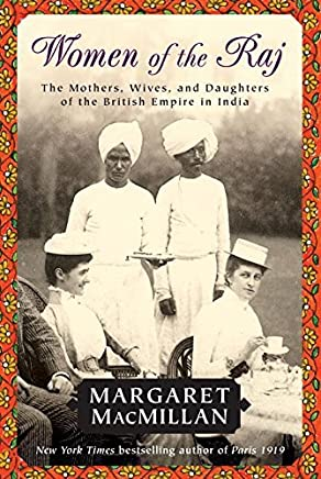 Women of the Raj by Margaret MacMillan (July 12,2005)
