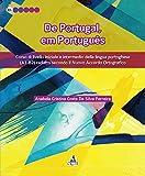 De Portugal, em português. Corso di livello iniziale e intermedio della lingua portoghese (A1-B2) redatto secondo il nuovo accordo ortografico