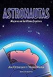 Astronautas. Mujeres En La...