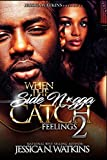 When The Side N*gga Catch Feelings 2: The Finale