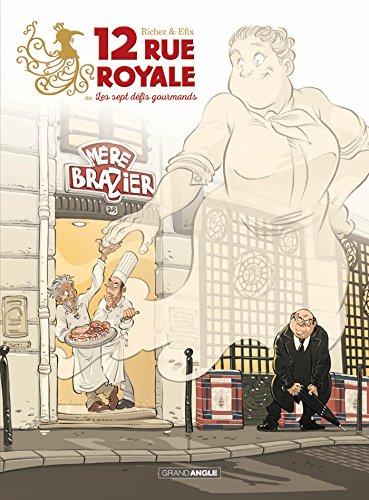 12 rue Royale ou les sept défis gourmands - histoire complète