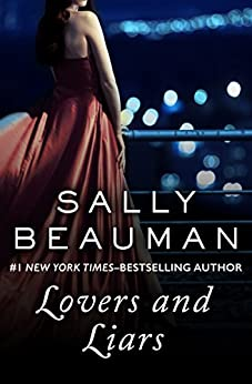 Lovers and Liars (The Lovers and Liars Trilogy Book 1) by [Sally Beauman]