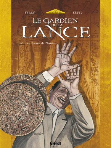 Le Gardien de la Lance - Tome 04: Les disques de Phaistos