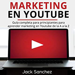 Marketing en YouTube [Marketing on YouTube]     Guía completa para principiantes para aprender marketing en YouTube de la A a la Z               By:                                                                                                                                 Jack Sanchez                               Narrated by:                                                                                                                                 Iraima Arrechedera                      Length: 3 hrs and 5 mins     7 ratings     Overall 5.0