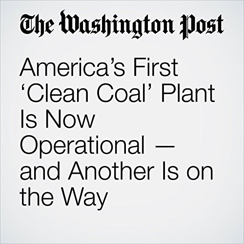 America's First 'Clean Coal' Plant Is Now Operational — and Another Is on the Way copertina