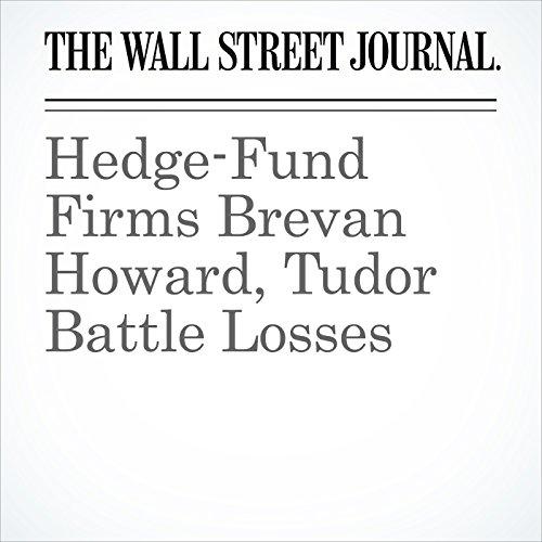 Hedge-Fund Firms Brevan Howard, Tudor Battle Losses cover art