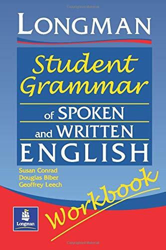 Longman Student Grammar of Spoken and Written English...