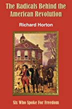 The Radicals Behind the American Revolution