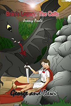 George and Dewi (Brân's Legacy: The Celts Book 1) by [Jeremy Poole]