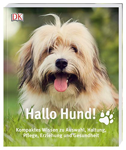 Hallo Hund!: Kompaktes Wissen zu Auswahl, Haltung, Pflege, Erziehung und Gesundheit