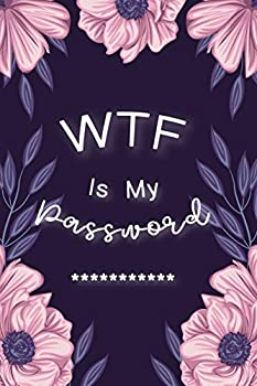 WTF Is My Password  Password Book Log Book AlphabeticalPocket Size Purple Flower Cover Black Frame 6  x 9