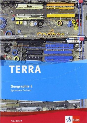 TERRA Geographie 5. Ausgabe Sachsen Gymnasium: Arbeitsheft Klasse 5 (TERRA Geographie. Ausgabe für Sachsen Gymnasium ab 2010)