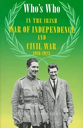 Whos Who in the Irish War of Independence & Civil by Padraic OFarrell (1997-09-02)