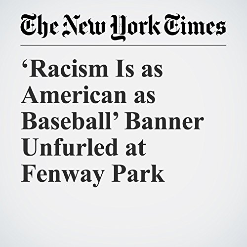 'Racism Is as American as Baseball' Banner Unfurled at Fenway Park copertina