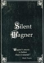 Silent Wagner - Richard Wagner
