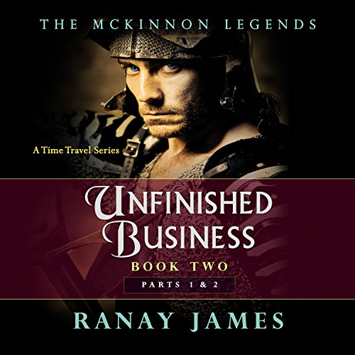 Unfinished Business, Parts 1 & 2     The McKinnon Legends, Book 2              By:                                                                                                                                 Ranay James                               Narrated by:                                                                                                                                 Cait Frizzell                      Length: 13 hrs and 43 mins     85 ratings     Overall 4.6