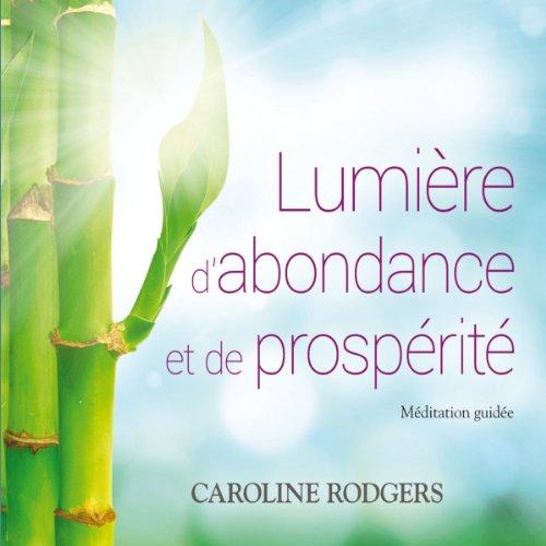 Couverture de Lumière d'abondance et de prospérité