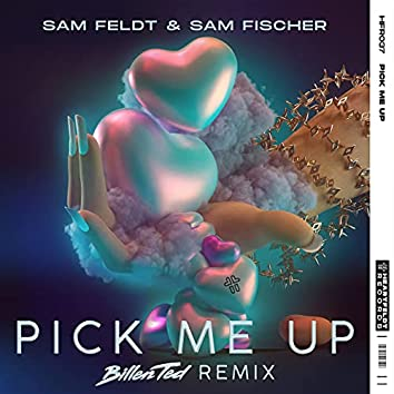 Pick Me Up (Billen Ted Remix)
