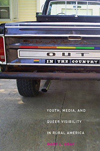 Out in the Country: Youth, Media, and Queer Visibility in...