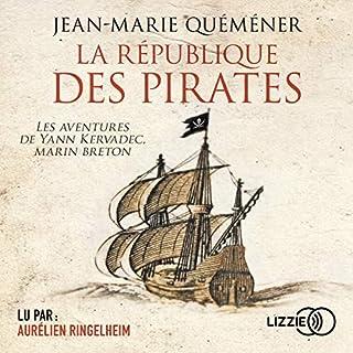 La république des pirates                   De :                                                                                                                                 Jean-Marie Quemener                               Lu par :                                                                                                                                 Aurélien Ringelheim                      Durée : 10 h et 34 min     6 notations     Global 4,7