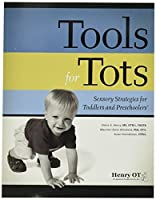 Tools Tools Tools! TOOLS FOR TOTS Henry OT Tools for Tots Sensory Strategies for Toddlers and Preschoolers Book 【Creative Arts】 [並行輸入品]