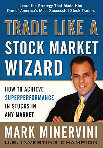 Minervini, M: Trade Like a Stock Market Wizard: How to Achie